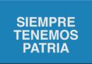 SIEMPRE TENEMOS PATRIA